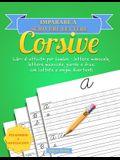 Imparare a scrivere lettere corsive: Libro di attività per bambini - lettere minuscole, lettere maiuscole, parole e frasi con battute e enigmi diverte