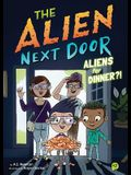 The Alien Next Door 2: Aliens for Dinner?!, Volume 2