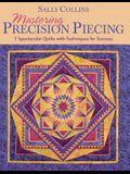 Mastering Precision Piecing - Print on Demand Edition