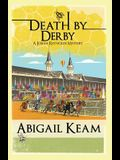Death By Derby: A Josiah Reynolds Mystery
