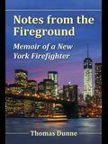 Notes from the Fireground: Memoir of a New York Firefighter