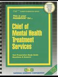 Chief of Mental Health Treatment Services: Test Preparation Study Guide Questions & Answers