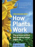 How Plants Work: The Science Behind the Amazing Things Plants Do