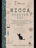 Wicca Starter Kit: The Ultimate Beginner's Guide to Wiccan Magic, Spells, Rituals, Essential Oils, and Witchcraft