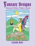 Fantasy Designs Stained Glass Pattern Book