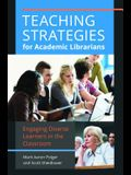 Engaging Diverse Learners: Teaching Strategies for Academic Librarians