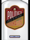 Politics Under the Influence: Vodka and Public Policy in Putin's Russia