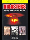 Disasters: Wasted Lives, Valuable Lessons