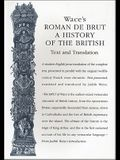 Wace's Roman de Brut: A History of the British (Text and Translation)