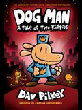 Dog Man: A Tale of Two Kitties: From the Creator of Captain Underpants (Dog Man #3), 3