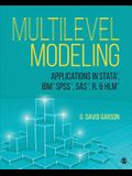 Multilevel Modeling: Applications in Stata(r), Ibm(r) Spss(r), Sas(r), R, & Hlm(tm)