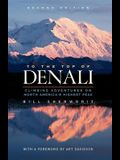 To the Top of Denali: Climbing Adventures on North America's Highest Peak