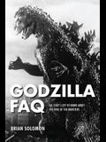 Godzilla FAQ: All That's Left to Know about the King of the Monsters