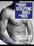 The Body Sculpting Bible for Men: Featuring the 14-Day Body Sculpting Workout: The Ultimate Fat Loss/Muscle Gain Program for the Ultimate Physique