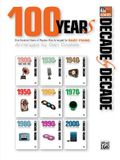 Decade by Decade 100 Years of Popular Hits: 100 Years of Popular Hits Arranged for Easy Piano