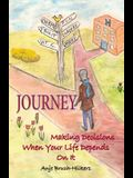 Journey: Making Decisions When Your Life Depends on It