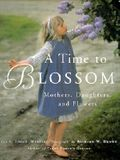 A Time to Blossom: Mothers, Daughters, and Flowers