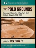 The Polo Grounds: Essays and Memories of New York City's Historic Ballpark, 1880-1963