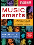 Music Smarts: The Inside Truth and Road-Tested Wisdom from the Brightest Minds in the Music Business