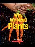 Why We Need Plants