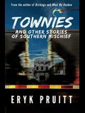 Townies: And Other Stories of Southern Mischief