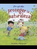 Por Que Debo Proteger la Naturaleza?