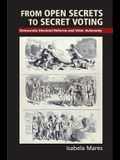 From Open Secrets to Secret Voting