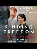 Finding Freedom Lib/E: Harry and Meghan and the Making of a Modern Royal Family