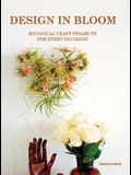 Design in Bloom: Making Edible and Ornamental Flowers