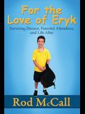 For the Love of Eryk: Surviving Divorce, Parental Alienation and Life After
