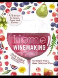 Home Winemaking: The Simple Way to Make Delicious Wine