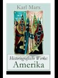 Historiografische Werke: Amerika: An Abraham Lincoln, Präsident der Vereinigten Staaten von Amerika + Der nordamerikanische Bürgerkrieg + Der B