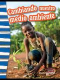 Cambiando Nuestro Medio Ambiente (Shaping Our Environment) (Spanish Version)