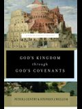 God's Kingdom Through God's Covenants: A Concise Biblical Theology