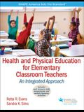 Health and Physical Education for Elementary Classroom Teachers: An Integrated Approach