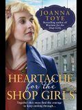 Heartache for the Shop Girls (the Shop Girls, Book 3)
