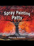 Spray Painting Patty