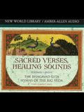 Sacred Verses, Healing Sounds, Volumes I and II: The Bhagavad Gita, Hymns of the Rig Veda