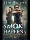 The Supernatural Bounty Hunter Files: Smoke Happens (Book 9 of 10)