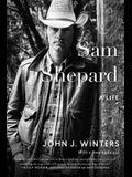 Sam Shepard: A Life