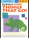 My Book of Mazes: Things That Go: Ages 5-6-7