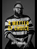 A Matter of Choice: Thinking freely, living fully, and forgiving unapologetically