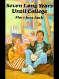 Seven Long Years Until College