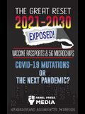 The Great Reset 2021-2030 Exposed!: Vaccine Passports & 5G Microchips, COVID-19 Mutations or The Next Pandemic? WEF Agenda - Build Back Better - The G