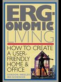 Ergonomic Living: How to Create a User-Friendly Home & Officer