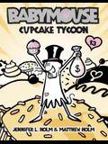 Babymouse #13: Cupcake Tycoon