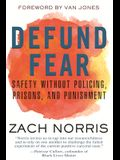 Defund Fear: Safety Without Policing, Prisons, and Punishment
