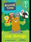 Cub Shrugs (Animal Time: Time to Read, Level 1)