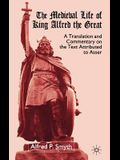 The Medieval Life of King Alfred the Great: A Translation and Commentary on the Text Attributed to Asser