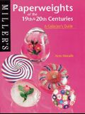 Miller's Paperweights of the 19th & 20th Centuries: A Collector's Guide